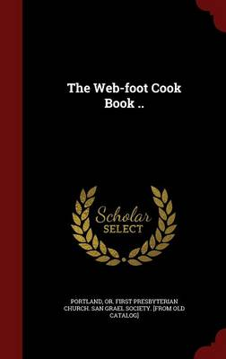 The Web-Foot Cook Book ..