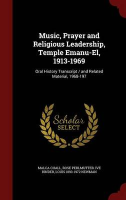 Music, Prayer and Religious Leadership, Temple Emanu-El, 1913-1969: Oral History Transcript / And Related Material, 1968-197