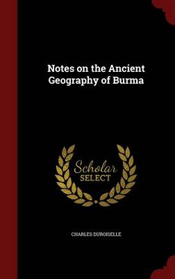 Notes on the Ancient Geography of Burma