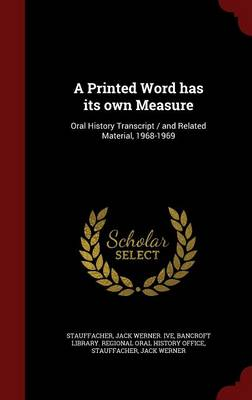 A Printed Word Has Its Own Measure: Oral History Transcript / And Related Material, 1968-1969