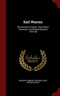 Earl Warren: The Governor's Family: Oral History Transcript / And Related Material, 1970-198