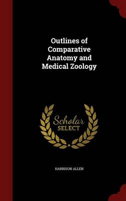 Outlines of Comparative Anatomy and Medical Zoology