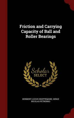 Friction and Carrying Capacity of Ball and Roller Bearings