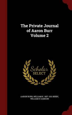 The Private Journal of Aaron Burr Volume 2