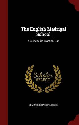 The English Madrigal School: A Guide to Its Practical Use