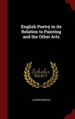 English Poetry in Its Relation to Painting and the Other Arts