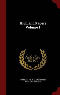 Highland Papers; Volume 1