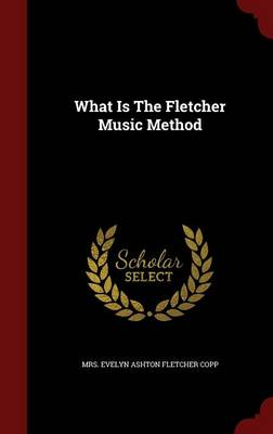What Is the Fletcher Music Method