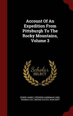Account of an Expedition from Pittsburgh to the Rocky Mountains, Volume 3