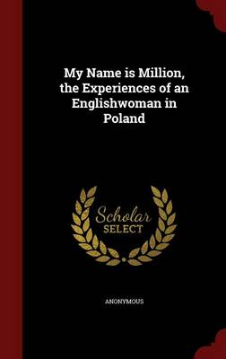 My Name Is Million, the Experiences of an Englishwoman in Poland