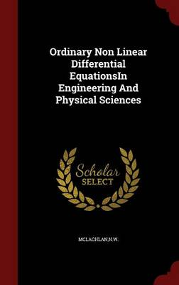 Ordinary Non Linear Differential Equationsin Engineering and Physical Sciences