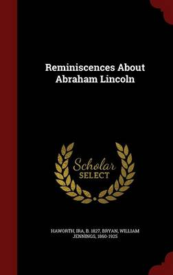 Reminiscences about Abraham Lincoln