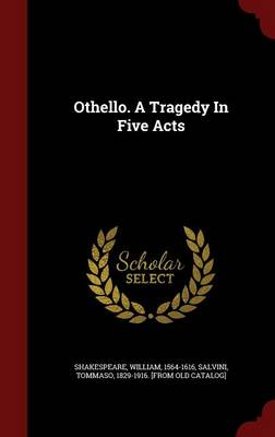 Othello. a Tragedy in Five Acts