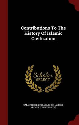 Contributions to the History of Islamic Civilization