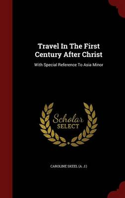 Travel in the First Century After Christ: With Special Reference to Asia Minor