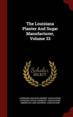 The Louisiana Planter and Sugar Manufacturer, Volume 33