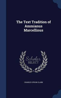 The Text Tradition of Ammianus Marcellinus