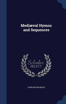 Mediaeval Hymns and Sequences