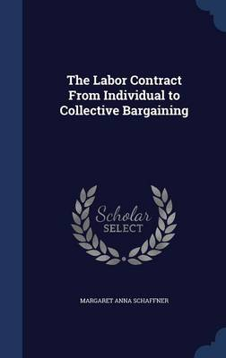The Labor Contract from Individual to Collective Bargaining