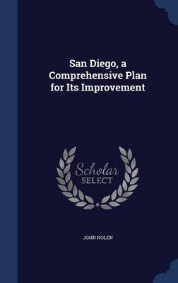 San Diego, a Comprehensive Plan for Its Improvement