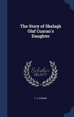 The Story of Shelagh Olaf Cuaran's Daughter