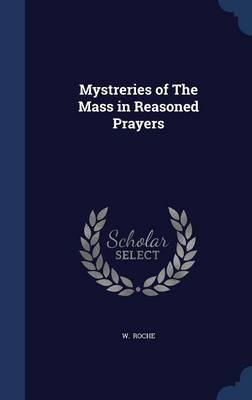 Mystreries of the Mass in Reasoned Prayers