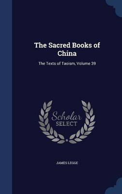 The Sacred Books of China: The Texts of Taoism, Volume 39