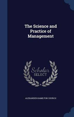 The Science and Practice of Management