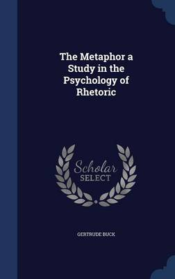 The Metaphor a Study in the Psychology of Rhetoric