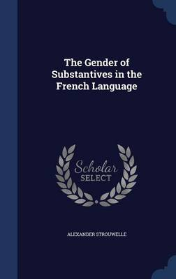 The Gender of Substantives in the French Language