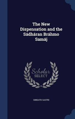 The New Dispensation and the Sadharan Brahmo Samaj