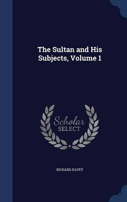 The Sultan and His Subjects, Volume 1