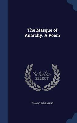 The Masque of Anarchy. a Poem