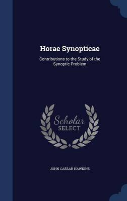 Horae Synopticae: Contributions to the Study of the Synoptic Problem