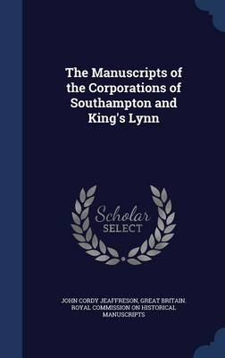 The Manuscripts of the Corporations of Southampton and King's Lynn