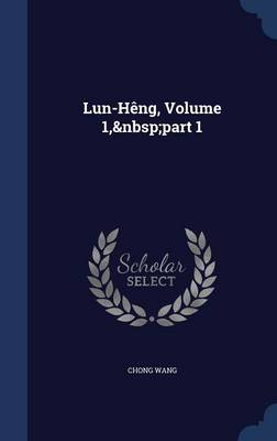 Lun-Heng, Volume 1, Part 1