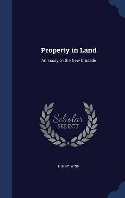 Property in Land: An Essay on the New Crusade