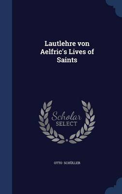 Lautlehre Von Aelfric's Lives of Saints