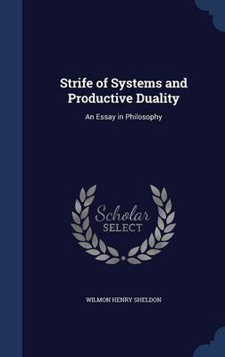 Strife of Systems and Productive Duality: An Essay in Philosophy