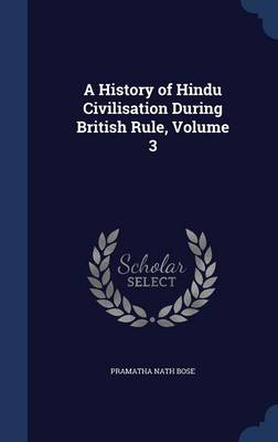 A History of Hindu Civilisation During British Rule, Volume 3