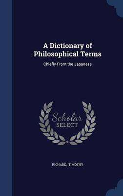 A Dictionary of Philosophical Terms: Chiefly from the Japanese