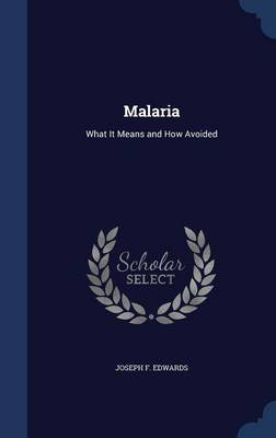 Malaria: What It Means and How Avoided