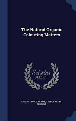 The Natural Organic Colouring Matters