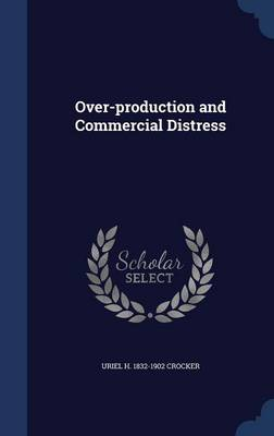 Over-Production and Commercial Distress