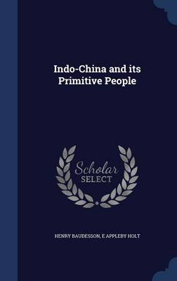 Indo-China and Its Primitive People