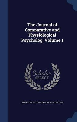 The Journal of Comparative and Physiological Psycholog, Volume 1