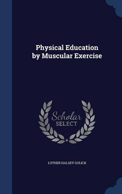 Physical Education by Muscular Exercise