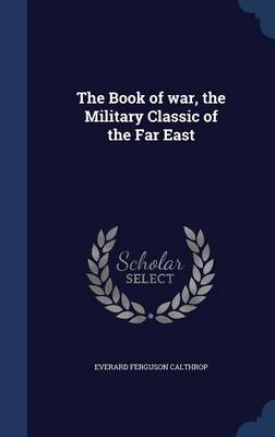 The Book of War, the Military Classic of the Far East