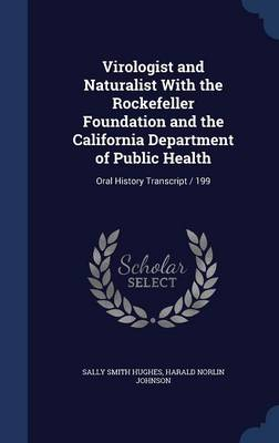 Virologist and Naturalist with the Rockefeller Foundation and the California Department of Public Health: Oral History Transcript / 199