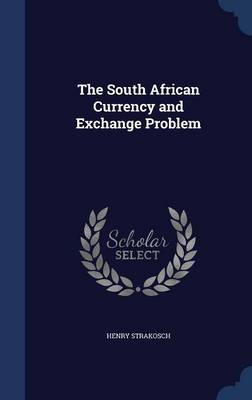 The South African Currency and Exchange Problem